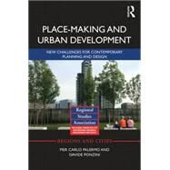 Place-making and Urban Development: New challenges for contemporary planning and design by Palermo; Pier Carlo, 9780415709569
