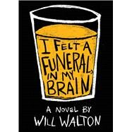 I Felt a Funeral, in My Brain by Walton, Will, 9780545709569