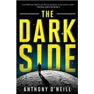 The Dark Side by O'Neill, Anthony, 9781501119569