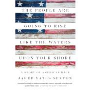 The People Are Going to Rise Like the Waters upon Your Shore by Sexton, Jared Yates, 9781619029569