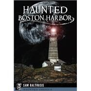 Haunted Boston Harbor by Baltrusis, Sam, 9781626199569