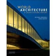 World Architecture A Cross-Cultural History by Ingersoll, Richard; Kostof, Spiro, 9780195139570