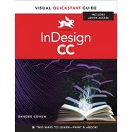 InDesign CC Visual QuickStart Guide by Cohen, Sandee, 9780321929570