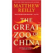The Great Zoo of China: A Thriller by Reilly, Matthew, 9781476749570