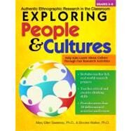 Exploring People and Cultures : Authentic Ethnographic Research in the Classroom by Walker, Brooke; Sweeney, Mary Ellen, 9781593639570