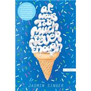 Always Too Much and Never Enough by Singer, Jasmin, 9780425279571