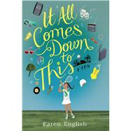It All Comes Down to This by English, Karen, 9780544839571