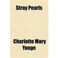 Stray Pearls by Yonge, Charlotte Mary, 9781153689571