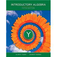 Introductory Algebra by Tussy, Alan S.; Koenig, Diane, 9781285429571