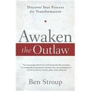 Awaken the Outlaw by Stroup, Ben, 9781426789571