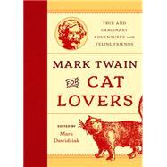 Mark Twain for Cat Lovers by Dawidziak, Mark, 9781493019571