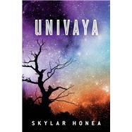 Univaya by Honea, Skylar, 9781631929571