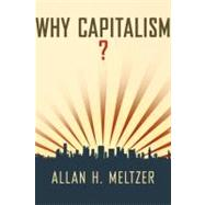 Why Capitalism? by Meltzer, Allan H., 9780199859573