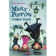 Mary Poppins Comes Back by Travers, P. L.; Shepard, Mary, 9780544439573