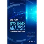 How to Do a Systems Analysis by Gibson, John E.; Scherer, William T.; Gibson, William F.; Smith, Michael Clay, 9781119179573