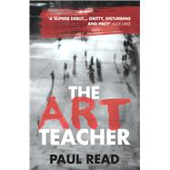 The Art Teacher by Read, Paul, 9781785079573