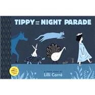 Tippy and the Night Parade by CARRE, LILLICARRE, LILLI, 9781935179573