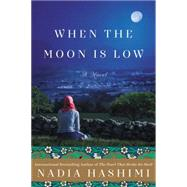 When the Moon Is Low by Hashimi, Nadia, 9780062369574