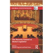 The Security Council as Global Legislator by Popovski; Vesselin, 9781138289574