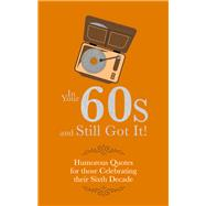 In Your 60s and Still Crazy!: Humorous Quotes for Those Celebrating Their Sixth Decade by Croft, Malcolm, 9781853759574