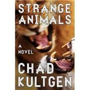 Strange Animals by Kultgen, Chad, 9780062119575