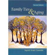 Family Ties and Aging by Ingrid Arnet Connidis, 9781412959575