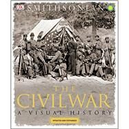 The Civil War A Visual History by DK Publishing, 9781465429575