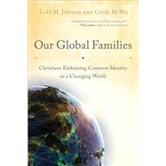 Our Global Families by Johnson, Todd M.; Wu, Cindy M., 9780801049576