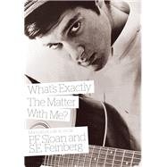 What's Exactly the Matter With Me?: Memoirs of a Life in Music by Sloan, P. F.; Feinberg, S. E., 9781908279576