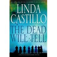 The Dead Will Tell A Kate Burkholder Novel by Castillo, Linda, 9781250029577