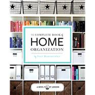 The Complete Book of Home Organization 200+ Tips and Projects by abowlfulloflemons.net; Hammersley, Toni, 9781616289577