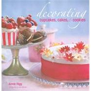 Decorating Cupcakes, Cakes & Cookies by Rigg, Annie, 9781845979577