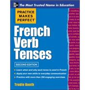 Practice Makes Perfect French Verb Tenses by Booth, Trudie, 9780071789578