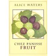 Chez Panisse Fruit by Waters, Alice, 9780060199579