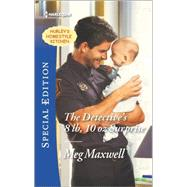 The Detective's 8 lb, 10 oz Surprise by Maxwell, Meg, 9780373659579