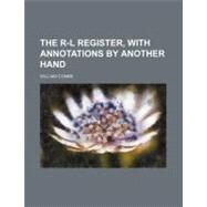 The R-l Register, With Annotations by Another Hand by Combe, William, 9781154459579