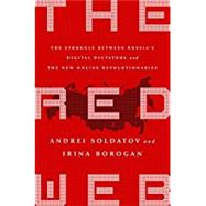 The Red Web by Soldatov, Andrei; Borogan, Irina, 9781610399579