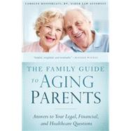 The Family Guide to Aging Parents by Rosenblatt, Carolyn, R.N., 9781939629579