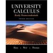 University Calculus Early Transcendentals by Hass, Joel R.; Weir, Maurice D.; Thomas, George B., Jr., 9780321999580