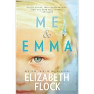 Me & Emma by Flock, Elizabeth, 9780778319580