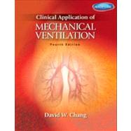 Clinical Application of Mechanical Ventilation by Chang, David W., 9781111539580