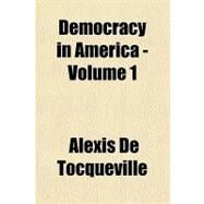 Democracy in America - by Tocqueville, Alexis de, 9781153599580