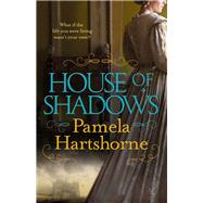 House of Shadows by Hartshorne, Pamela, 9781447249580