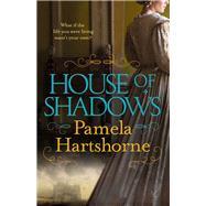 House of Shadows by Hartshorne, Pamela, 9781447249580