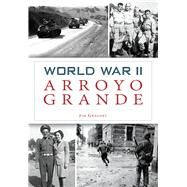 World War II Arroyo Grande by Gregory, Jim, 9781467119580