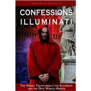 Confessions of an Illuminati by Zagami, Leo Lyon, 9781888729580