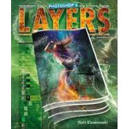 Layers The Complete Guide to Photoshop's Most Powerful Feature by Kloskowski, Matt, 9780321749581