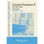 Criminal Procedure Ii : Examples and Explanations 3e