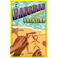 Hangman Puzzles for Vacation by Ketch, Jack, 9781454929581