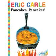 Pancakes, Pancakes! by Carle, Eric; Tucci, Stanley, 9781481419581